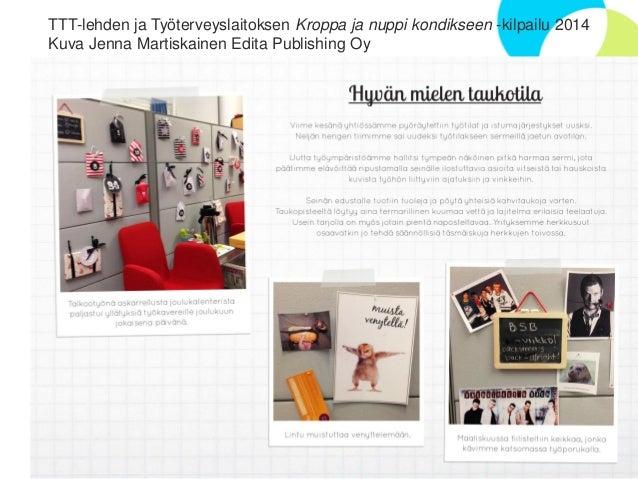 © Työterveyslaitos –www.ttl.fi 3  TTT-lehden ja Työterveyslaitoksen Kroppa ja nuppi kondikseen-kilpailu 2014  Kuva Jenna M...
