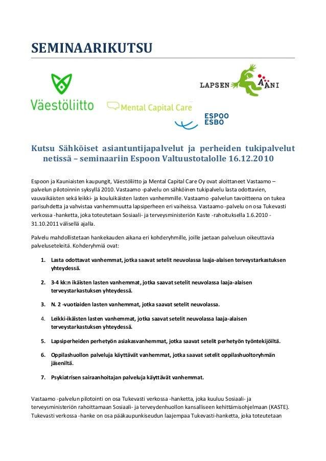 SEMINAARIKUTSU Kutsu Sähköiset asiantuntijapalvelut ja perheiden tukipalvelut netissä – seminaariin Espoon Valtuustotaloll...