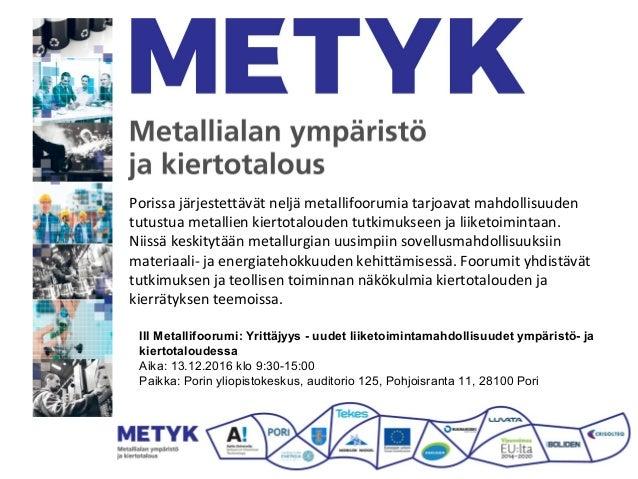 Porissa järjestettävät neljä metallifoorumia tarjoavat mahdollisuuden tutustua metallien kiertotalouden tutkimukseen ja li...