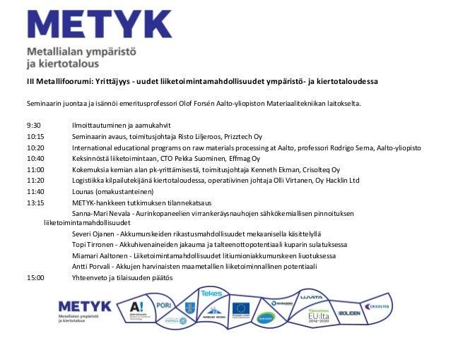 III Metallifoorumi: Yrittäjyys - uudet liiketoimintamahdollisuudet ympäristö- ja kiertotaloudessa Seminaarin juontaa ja is...
