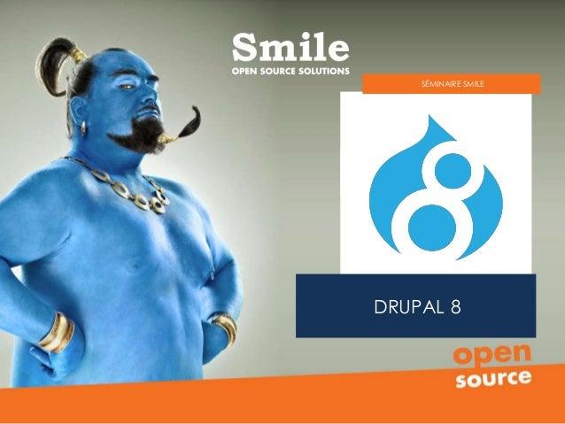 DRUPAL 8 SÉMINAIRE SMILE