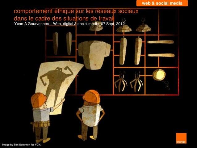web & social media comportement éthique sur les réseaux sociaux dans le cadre des situations de travail Yann A Gourvennec ...