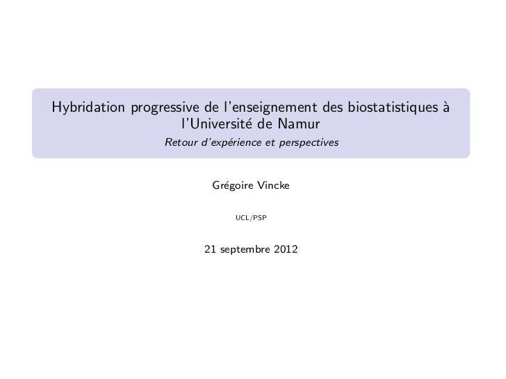 Hybridation progressive de l'enseignement des biostatistiques `                                                           ...