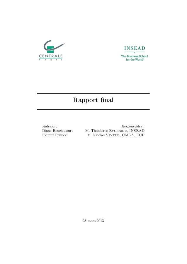 Rapport final  Auteurs : Diane Bouchacourt Florent Renucci  Responsables : M. Theodoros Evgeniou, INSEAD M. Nicolas Vayatis...
