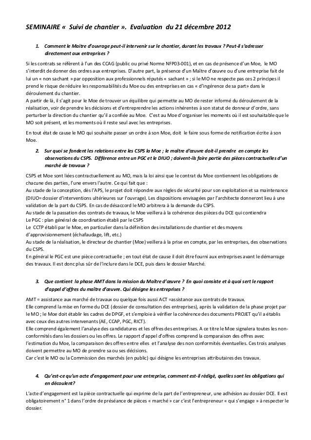 SEMINAIRE « Suivi de chantier ». Evaluation du 21 décembre 2012    1. Comment le Maitre d'ouvrage peut-il intervenir sur l...