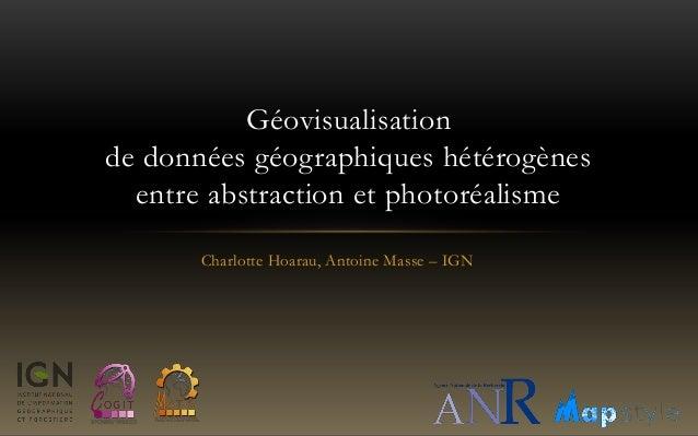 Charlotte Hoarau, Antoine Masse – IGN Géovisualisation de données géographiques hétérogènes entre abstraction et photoréal...