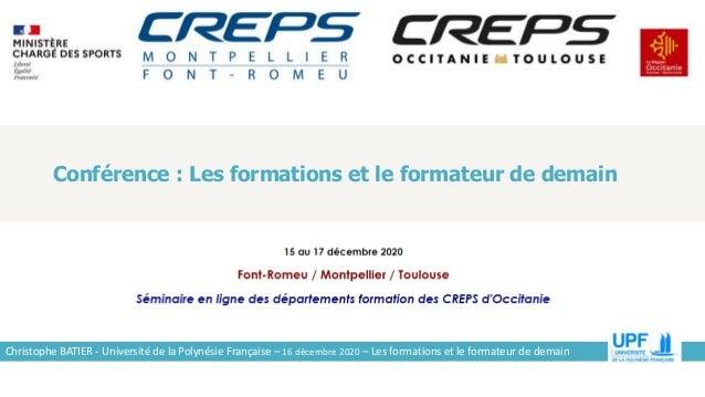 Conférence : Les formations et le formateur de demain Christophe BATIER - Université de la Polynésie Française – 16 décemb...