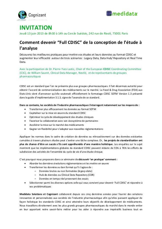 """INVITATIONJeudi 13 juin 2013 de 8h30 à 14h au Cercle Suédois, 242 rue de Rivoli, 75001 ParisComment devenir """"Full CDISC"""" d..."""