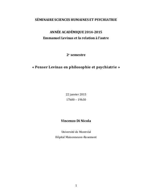 1 SÉMINAIRE SCIENCES HUMAINES ET PSYCHIATRIE ANNÉE ACADÉMIQUE 2014-2015 Emmanuel Levinas et la relation à l'autre 2e semes...