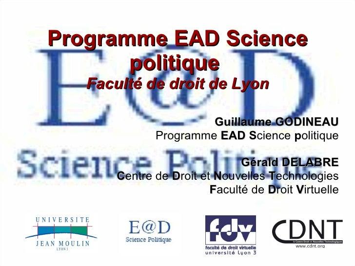 Programme EAD Science politique  Faculté de droit de Lyon Guillaume GODINEAU Programme  EAD   S cience  p olitique Gérald ...