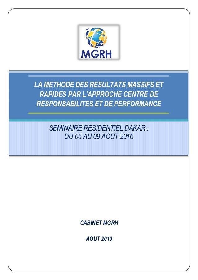 CABINET MGRH AOUT 2016 LA METHODE DES RESULTATS MASSIFS ET RAPIDES PAR L'APPROCHE CENTRE DE RESPONSABILITES ET DE PERFORMA...