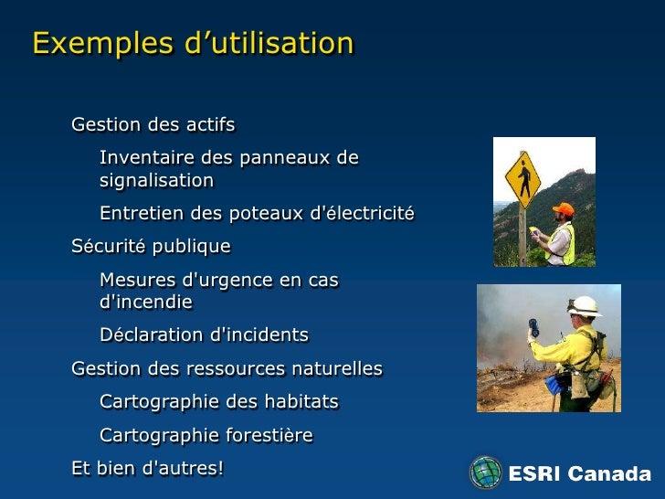 Exemplesd'utilisation<br />Gestion des actifs<br />Inventaire des panneaux de signalisation<br />Entretiendes poteauxd'éle...