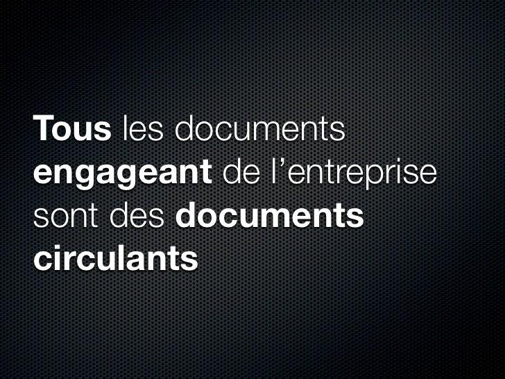 Tous les documents engageant de l'entreprise sont des documents circulants