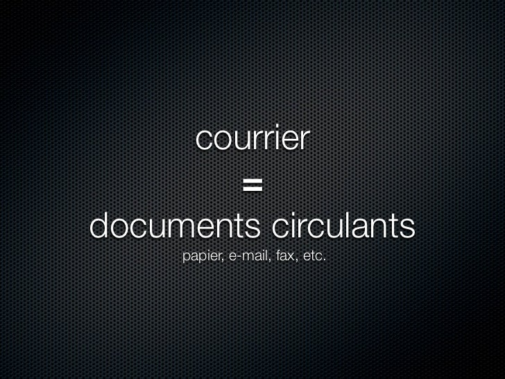 Des besoins similaires...  Capture (stockage)    Mise en relations  Horodatage            Diffusion / Distribution  Audit ...