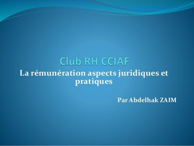 La rémunération aspects juridiques et pratiques Par Abdelhak ZAIM