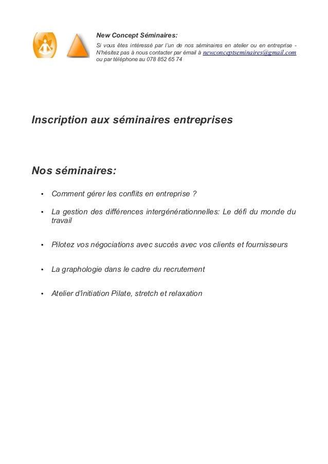 New Concept Séminaires:                   Si vous êtes intéressé par l'un de nos séminaires en atelier ou en entreprise - ...