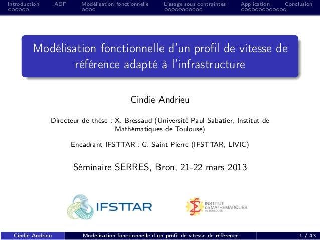 Introduction ADF Modélisation fonctionnelle Lissage sous contraintes Application Conclusion Modélisation fonctionnelle d'u...