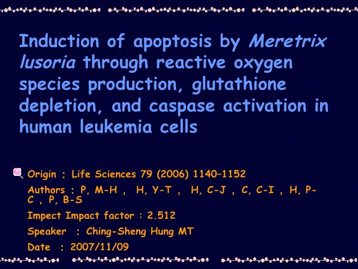 Induction of apoptosis by  Meretrix   lusoria  through reactive oxygen species production, glutathione depletion, and casp...