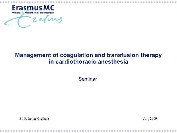 Management of coagulation and transfusion therapy          in cardiothoracic anesthesia                           Seminar ...
