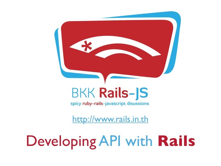 http://www.rails.in.thDeveloping API with Rails
