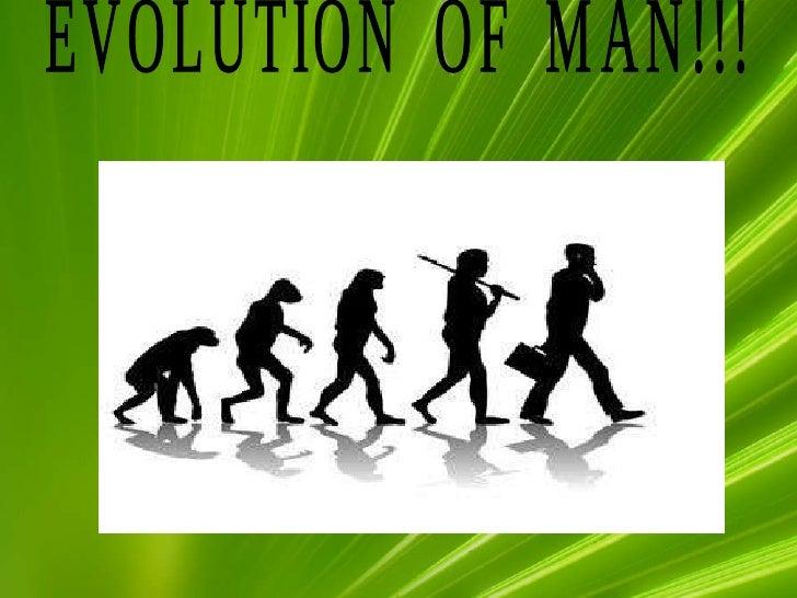 EVOLUTION  OF  MAN!!!
