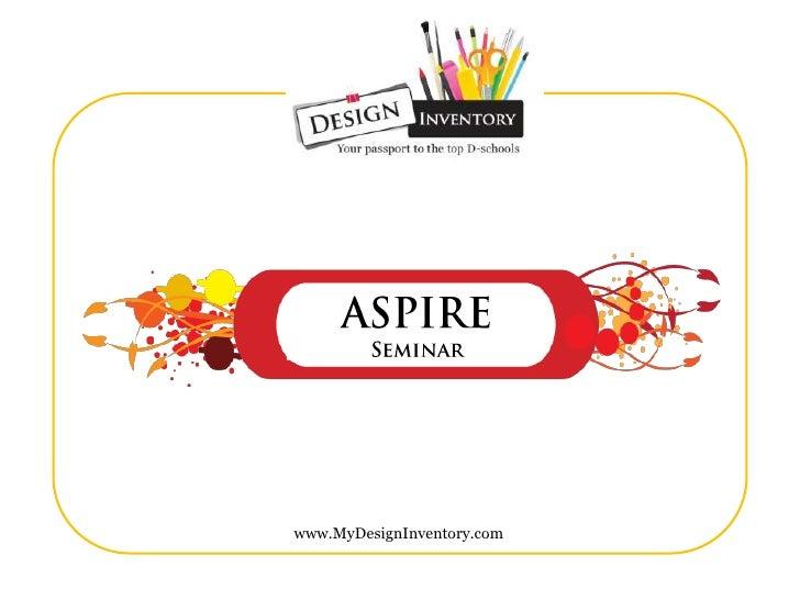 ASPIRE<br />Seminar<br />www.MyDesignInventory.com<br />