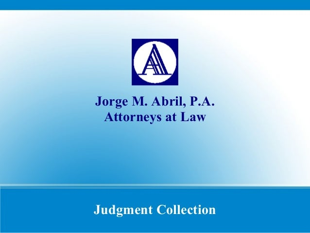 Jorge M. Abril, P.A. Attorneys at Law Judgment Collection