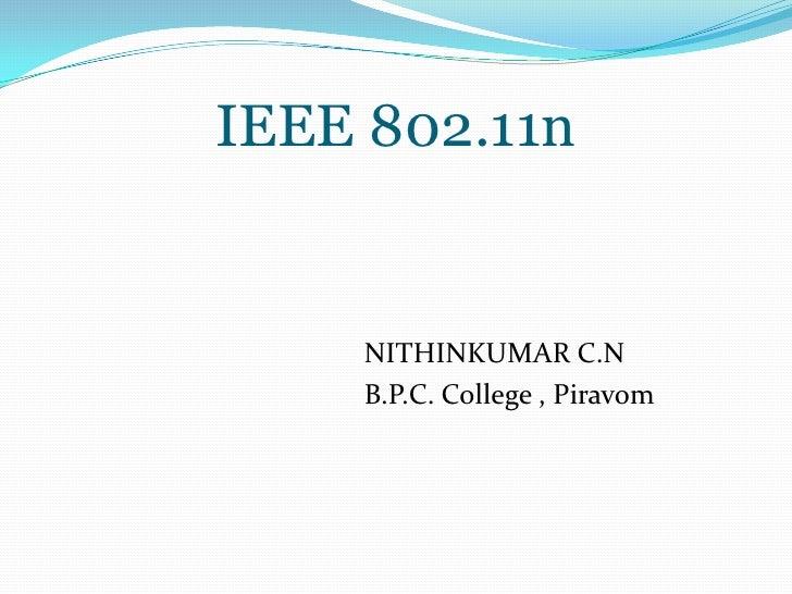 IEEE 802.11n NITHINKUMAR C.N B.P.C. College , Piravom