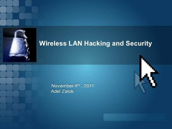Wireless LAN Hacking and Security