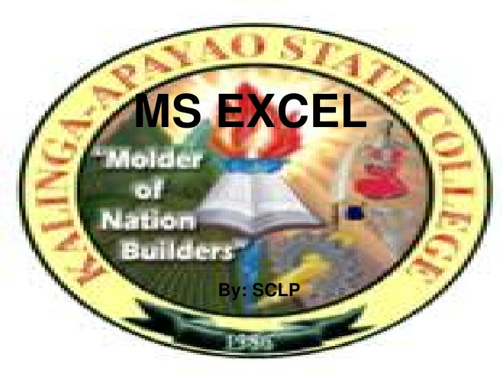 MS EXCEL  By: SCLP