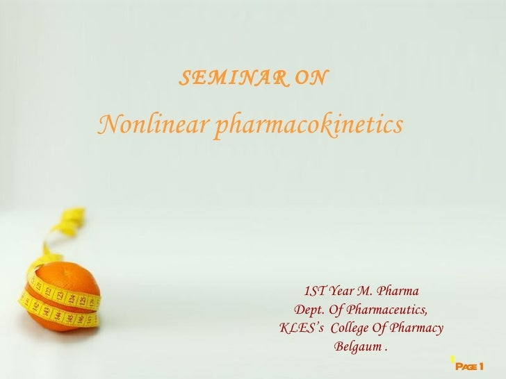 SEMINAR ONNonlinear pharmacokinetics                          1ST Year M. Pharma                         Dept. Of Pharmace...