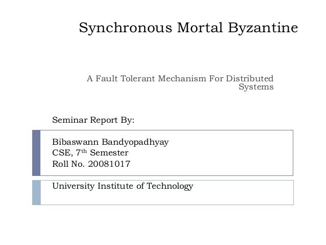 Synchronous Mortal Byzantine        A Fault Tolerant Mechanism For Distributed                                          Sy...