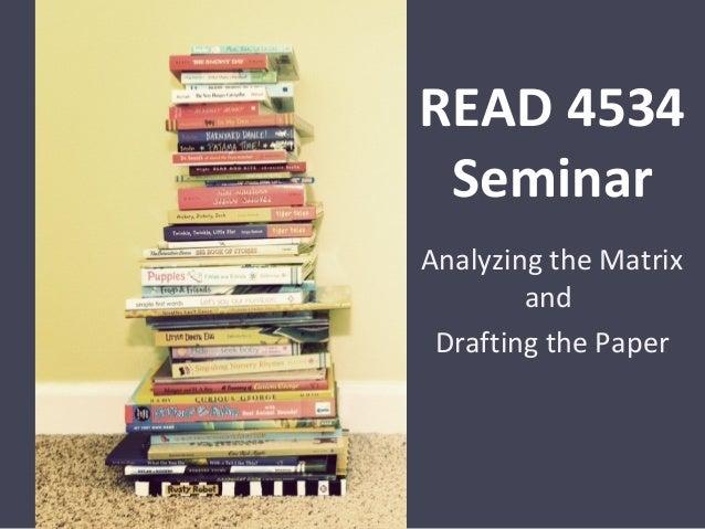 READ 4534SeminarAnalyzing the MatrixandDrafting the Paper