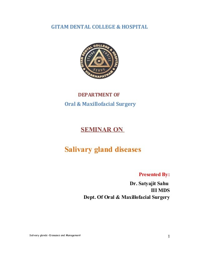 GITAM DENTAL COLLEGE & HOSPITAL DEPARTMENT OF Oral & Maxillofacial Surgery SEMINAR ON Salivary gland diseases Presented By...