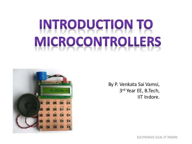 By P. Venkata Sai Vamsi, 3rd Year EE, B.Tech, IIT Indore.  ELECTRONICS CLUB, IIT INDORE