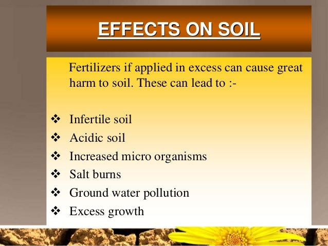 the characteristics of fertilizers and the causes and effects of its use Evaluation the effects of biological fertilizer on physiological characteristic uses of chemical fertilizer causes soil erosion and lower crops quality.