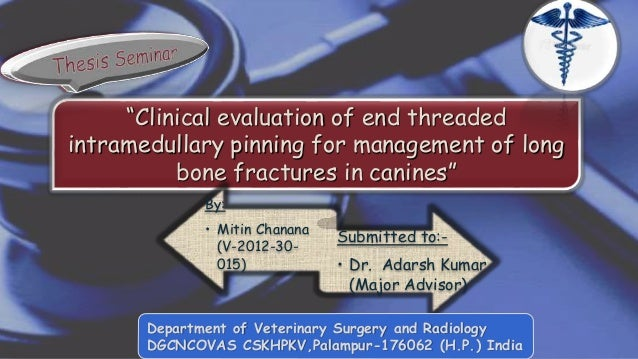 """Clinical evaluation of end threaded intramedullary pinning for management of long bone fractures in canines"" By: • Mitin ..."
