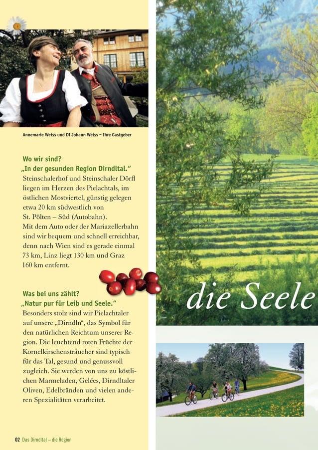 """02 Das Dirndltal – die Region Frau xxxxx Weiß Herr Johann Weiß die Seele Wo wir sind? """"In der gesunden Region Dirndltal."""" ..."""