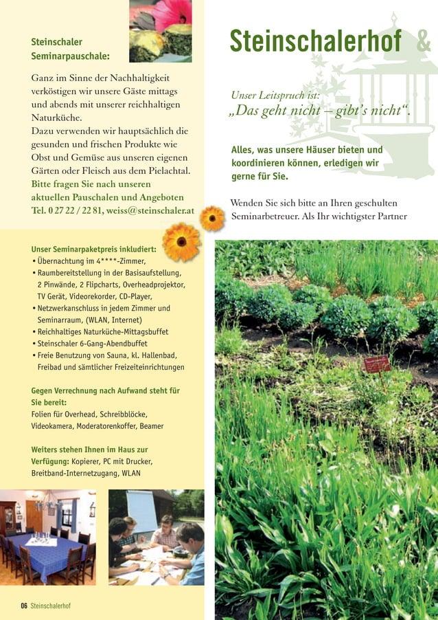 06 Steinschalerhof Unser Seminarpaketpreis inkludiert: •Übernachtung im 4****-Zimmer, •Raumbereitstellung in der Basisaufs...