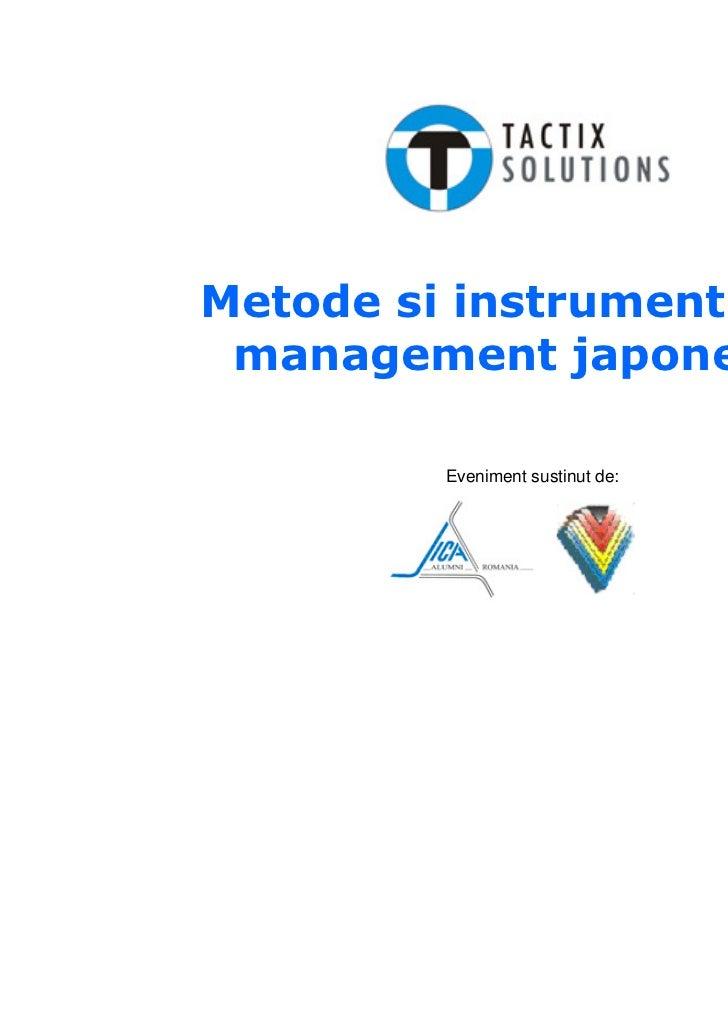 Metode si instrumente de management japoneze         Eveniment sustinut de: