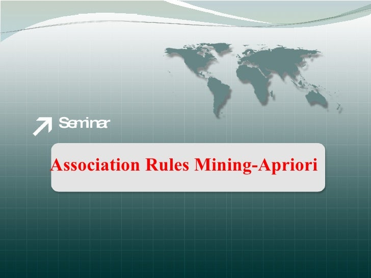 Seminar  Association Rules Mining-Apriori