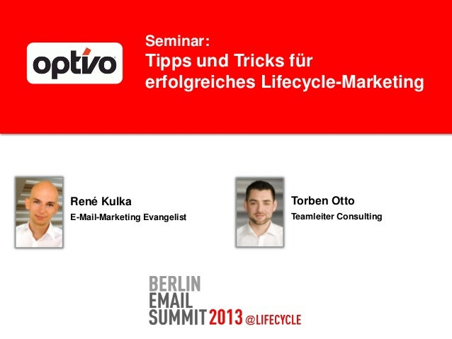 Seminar:Tipps und Tricks fürerfolgreiches Lifecycle-MarketingRené KulkaE-Mail-Marketing EvangelistTorben OttoTeamleiter Co...