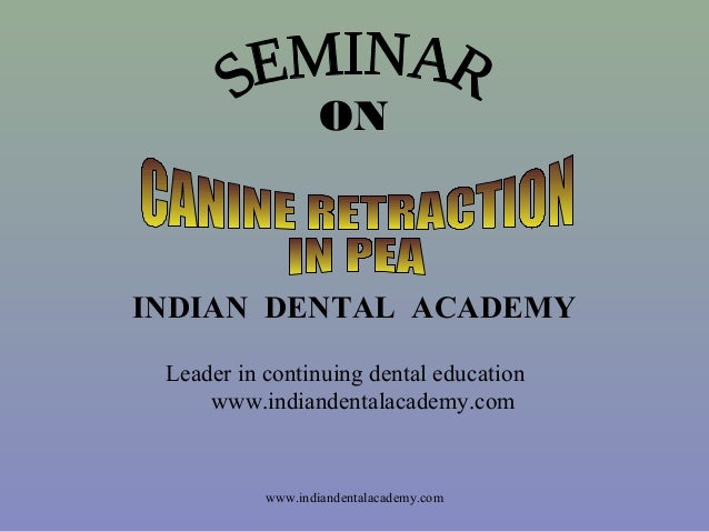 ON INDIAN DENTAL ACADEMY Leader in continuing dental education www.indiandentalacademy.com www.indiandentalacademy.com
