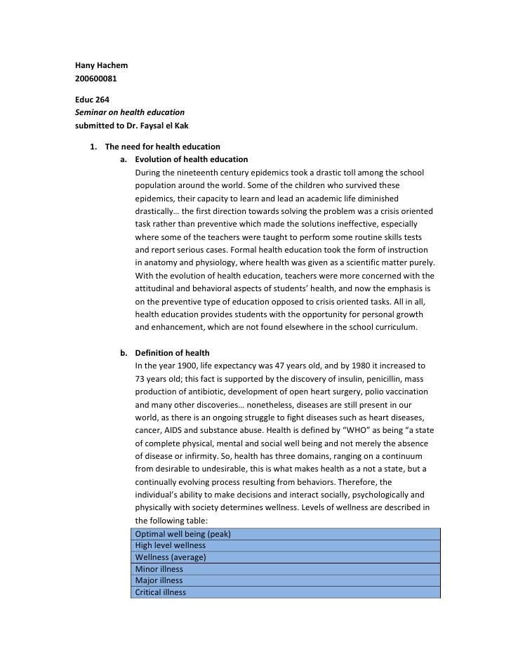 Hany Hachem200600081<br />Educ 264Seminar on health educationsubmitted to Dr. Faysal el Kak<br /><ul><li>The need for heal...