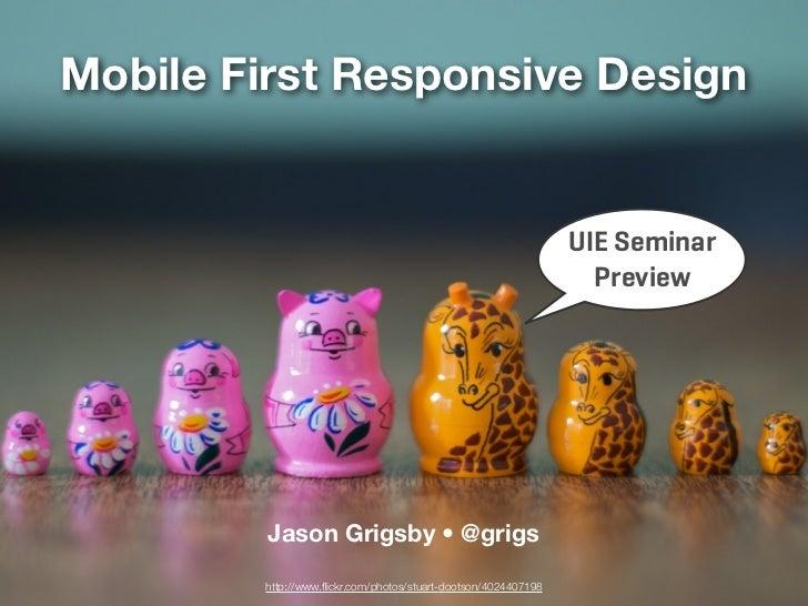 Mobile First Responsive Design                                                                UIE Seminar                 ...