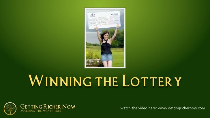 Winning the Lottery            watch the video here: www.gettingrichernow.com
