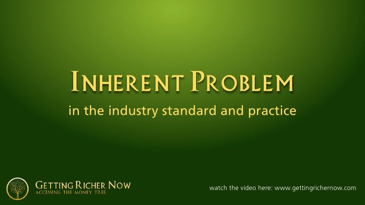 Inherent Problem in the industry standard and practice                           watch the video here: www.gettingricherno...