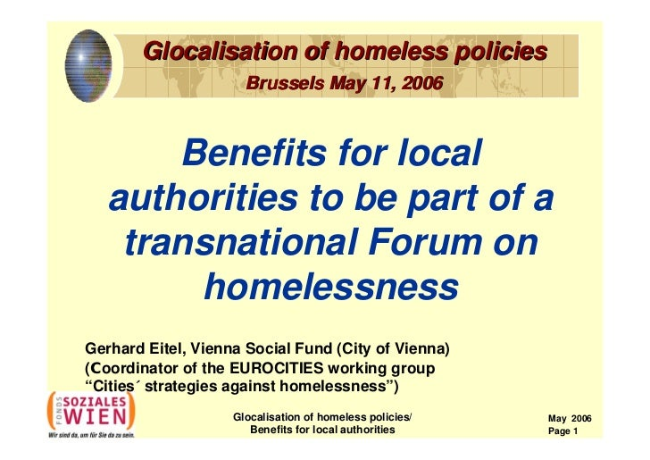 Glocalisation of homeless policies                      Brussels May 11, 2006      Benefits for local  authorities to be p...