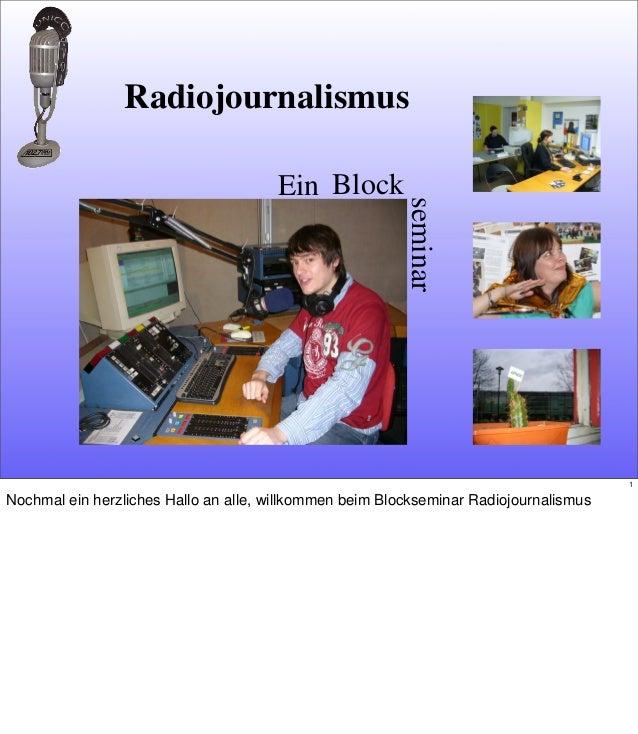 EinseminarBlockRadiojournalismus1Nochmal ein herzliches Hallo an alle, willkommen beim Blockseminar Radiojournalismus