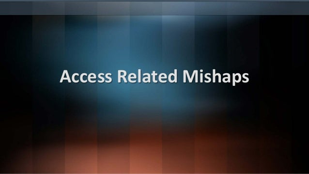 Access Related Mishaps Treating The Wrong Tooth